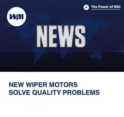 New Wiper Motors Solve Quality Problems